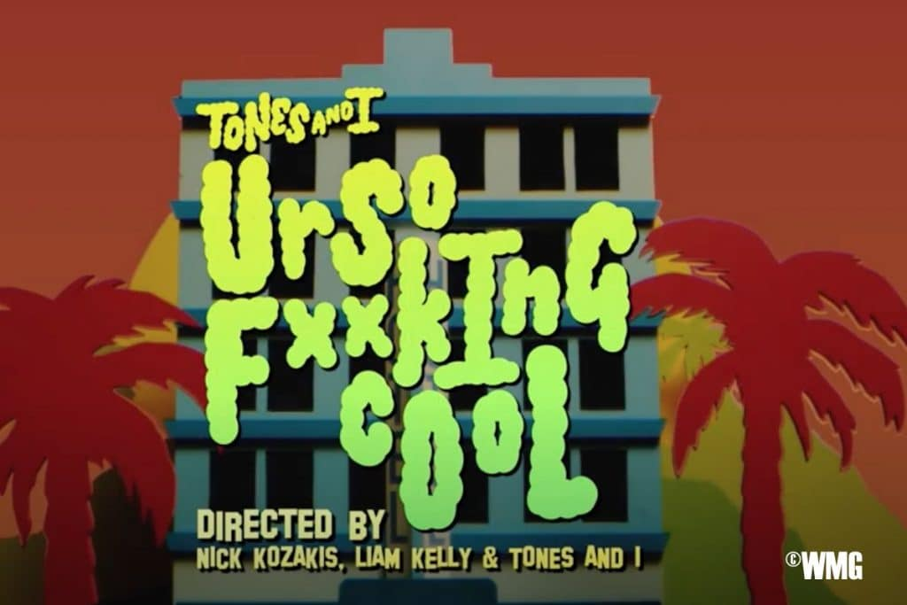 TONES AND I - UR SO F**KING COOL (OFFICIAL VIDEO)